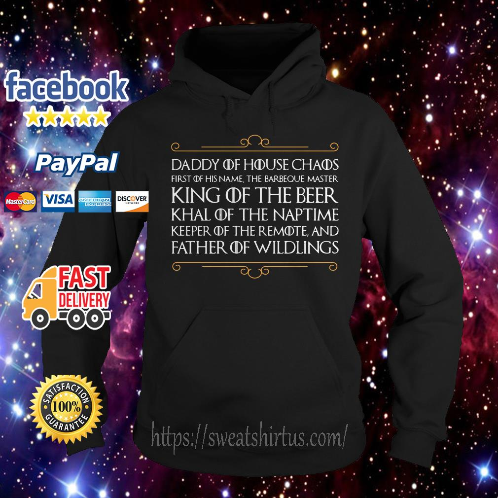 Daddy of house chaos first of his name the Barbeque Hoodie