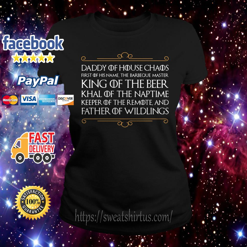Daddy of house chaos first of his name the Barbeque Ladies Tee
