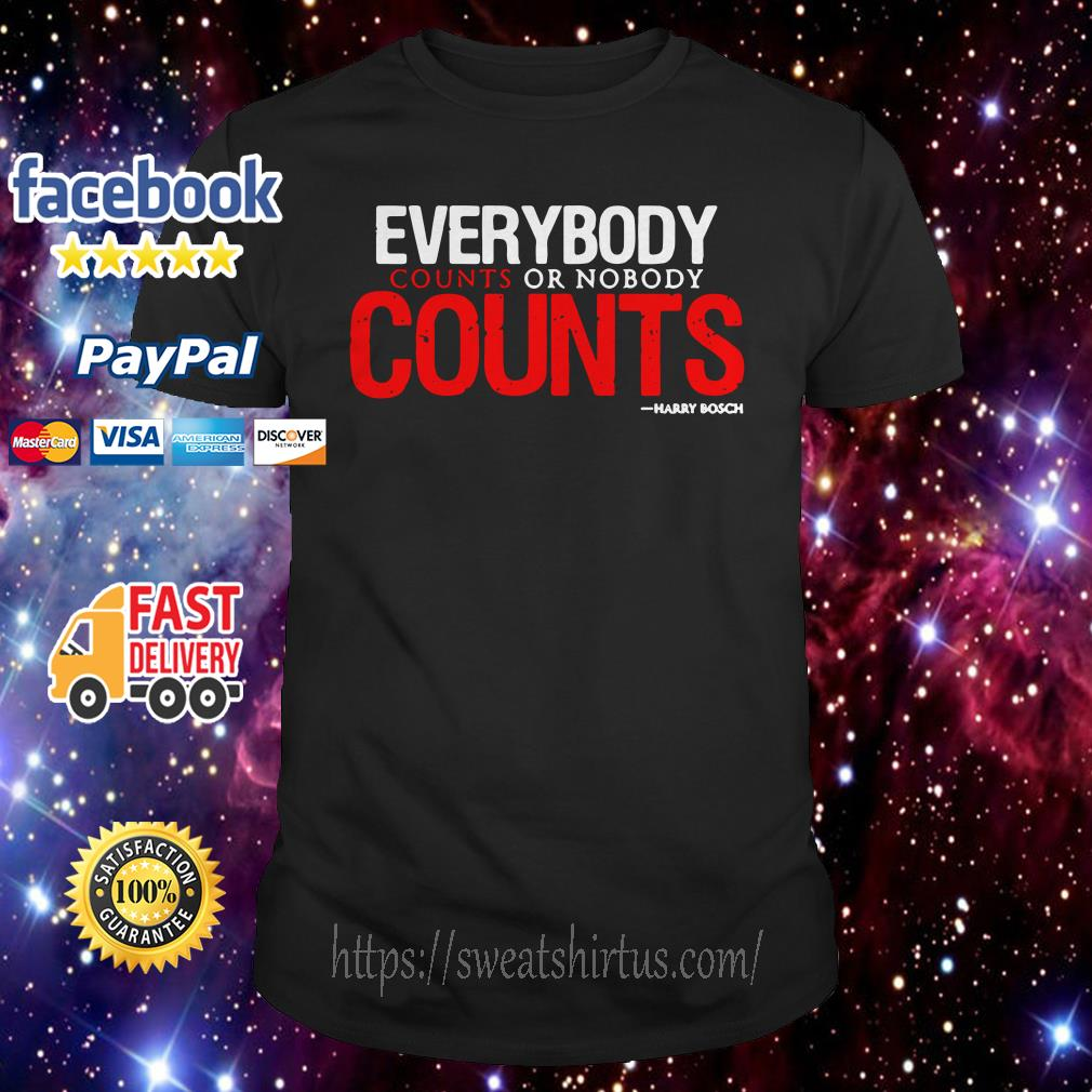 Everybody counts or nobody counts shirt