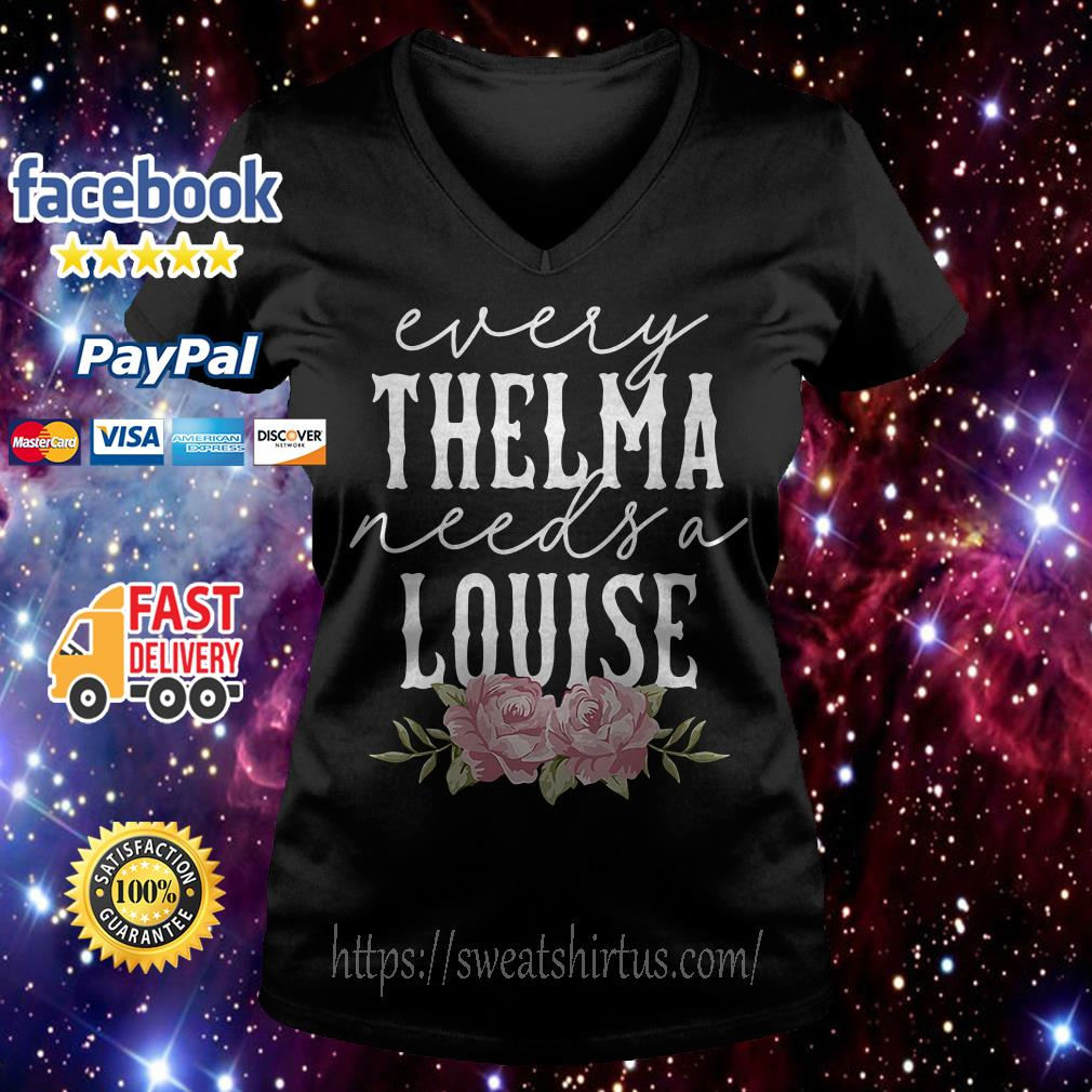 Flower every Thelma needs a Louise V-neck T-shirt
