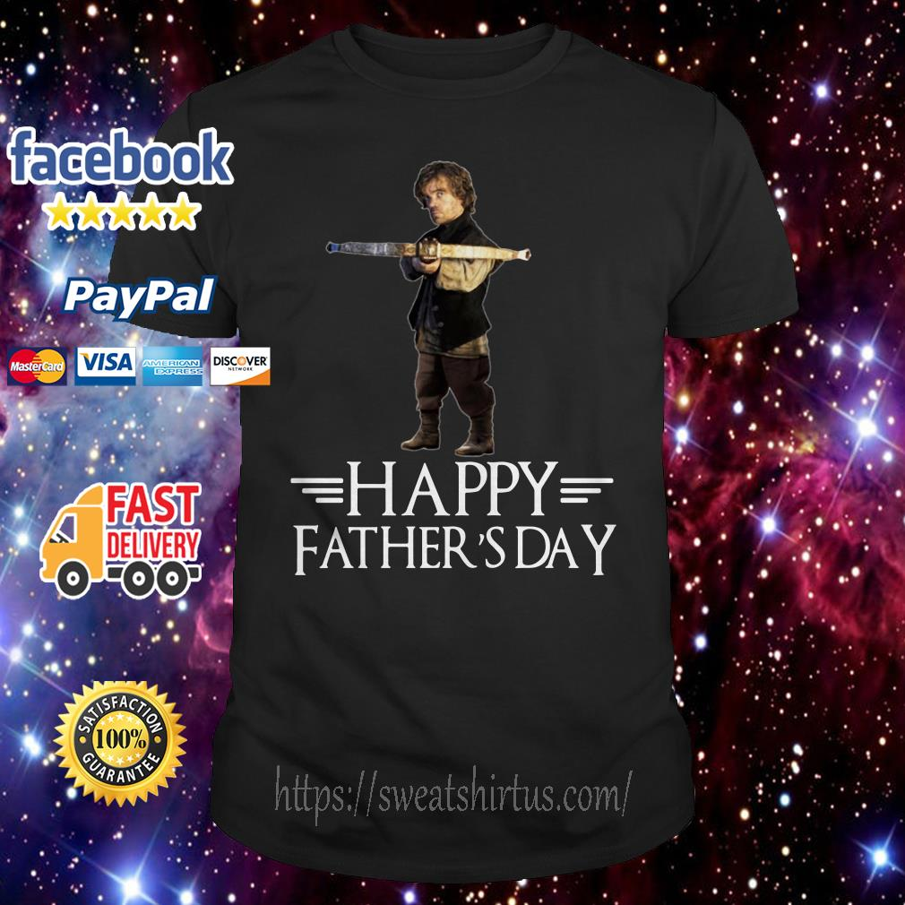 eba850b2 Game of Thrones Tyrion Lannister happy father's day shirt