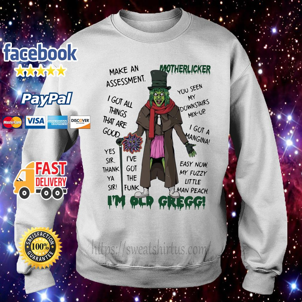 Make an assessment Motherlicker I got all things that are good Sweater