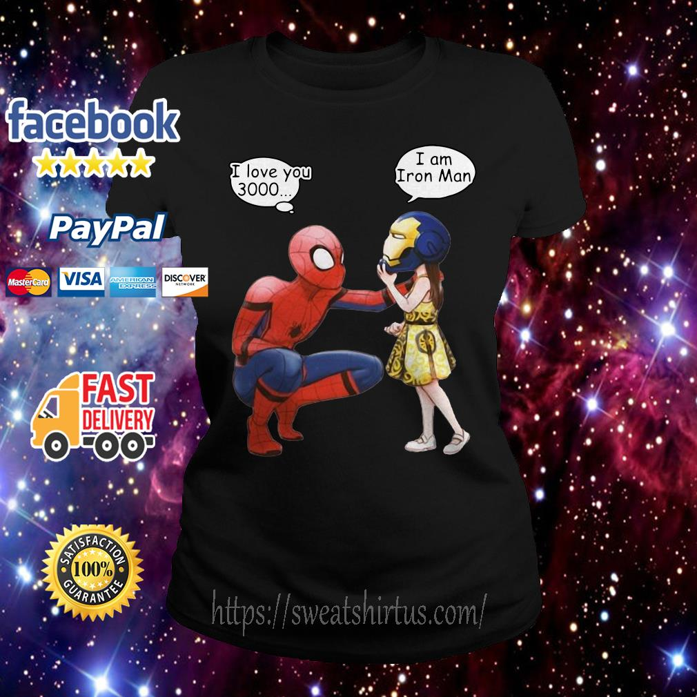 Peter Parker Spiderman and Morgan Stark I love you 3000 I am Iron man Ladies Tee
