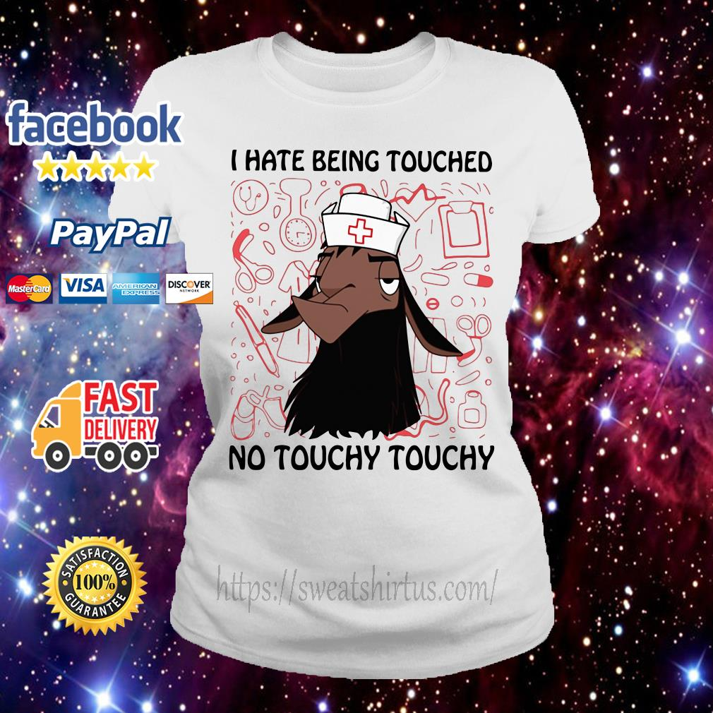 Kuzco Llama nurse I hate being touched no touchy Ladies Tee