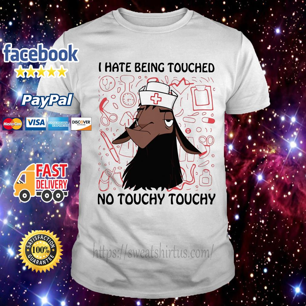 Kuzco Llama nurse I hate being touched no touchy shirt