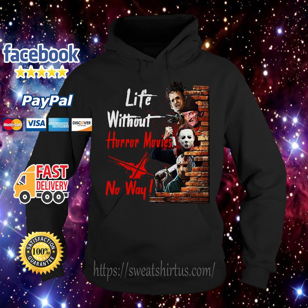 Life without horror movies no way Hoodie