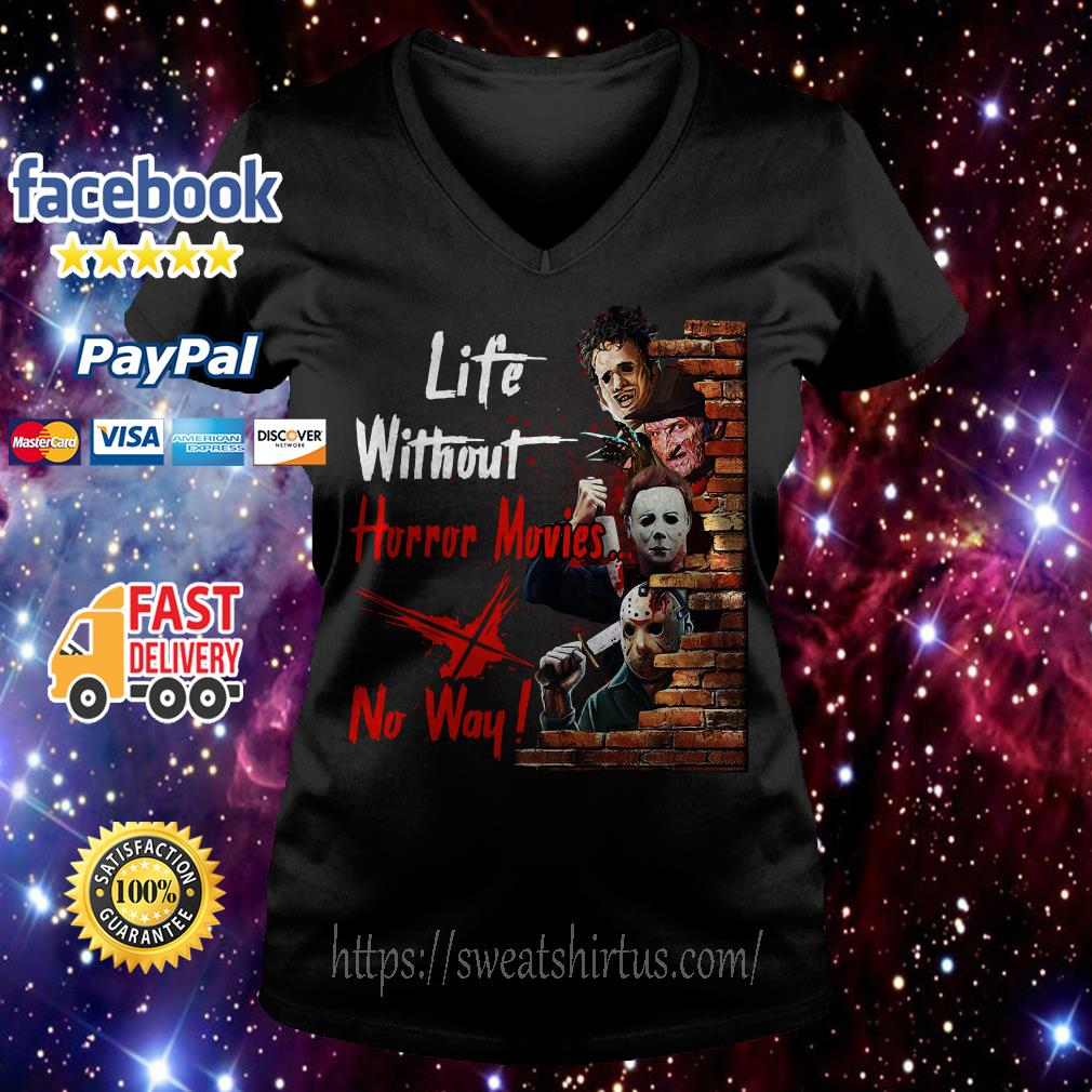 Life without horror movies no way V-neck T-shirt