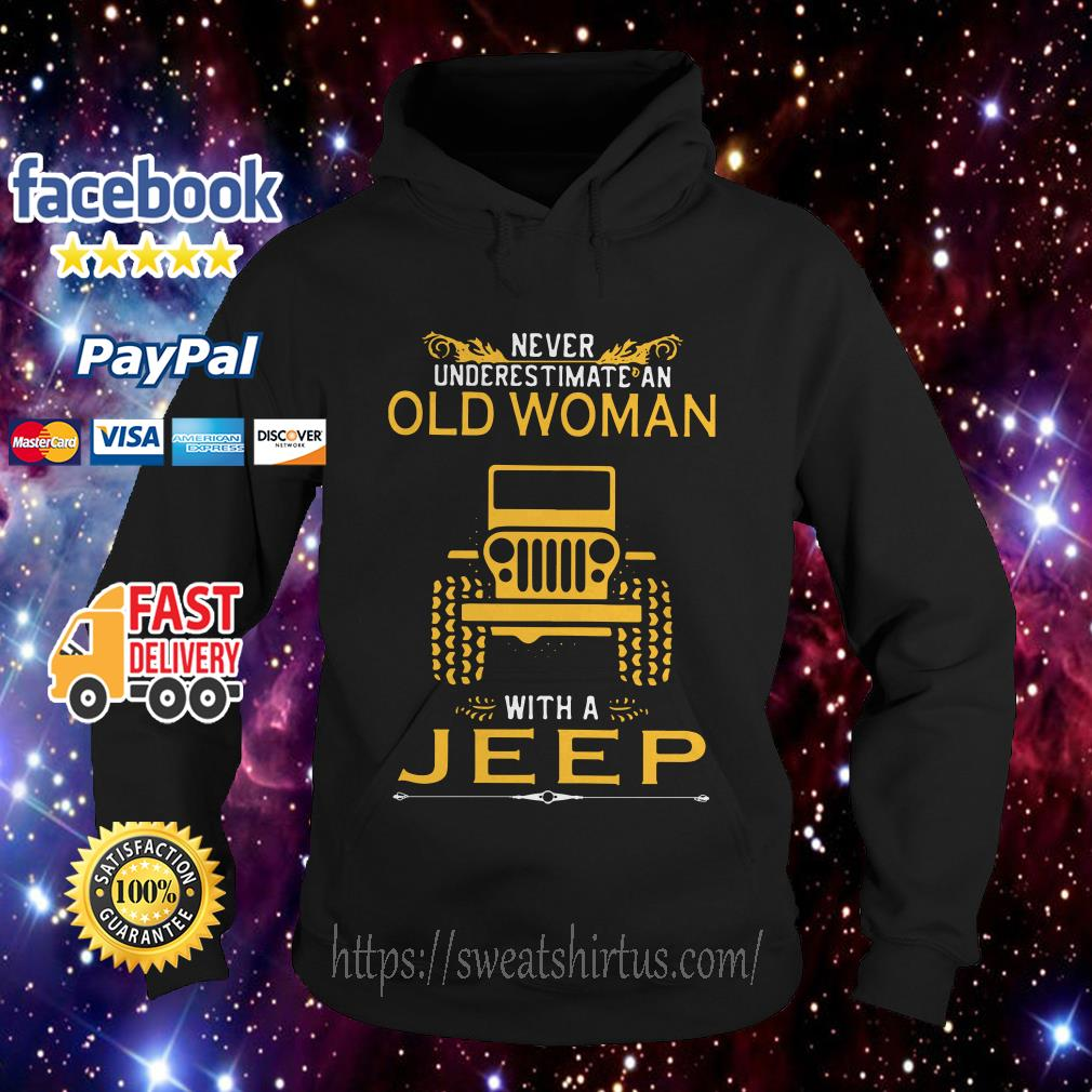 Never underestimate an old woman with a Jeep Hoodie