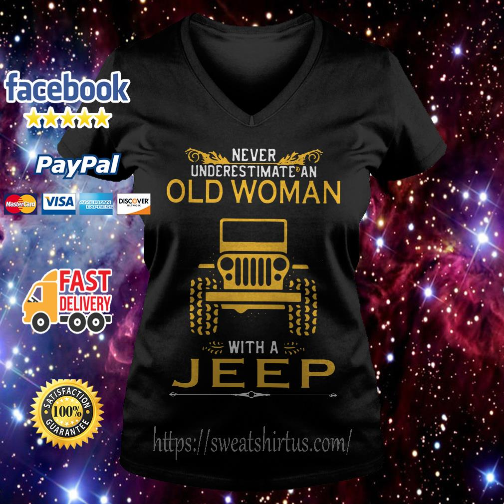 Never underestimate an old woman with a Jeep V-neck T-shirt