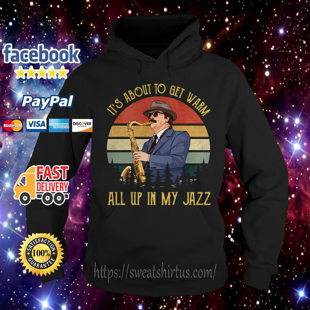 Ron Swanson It's about to get warm all up in my Jazz vintage Hoodie