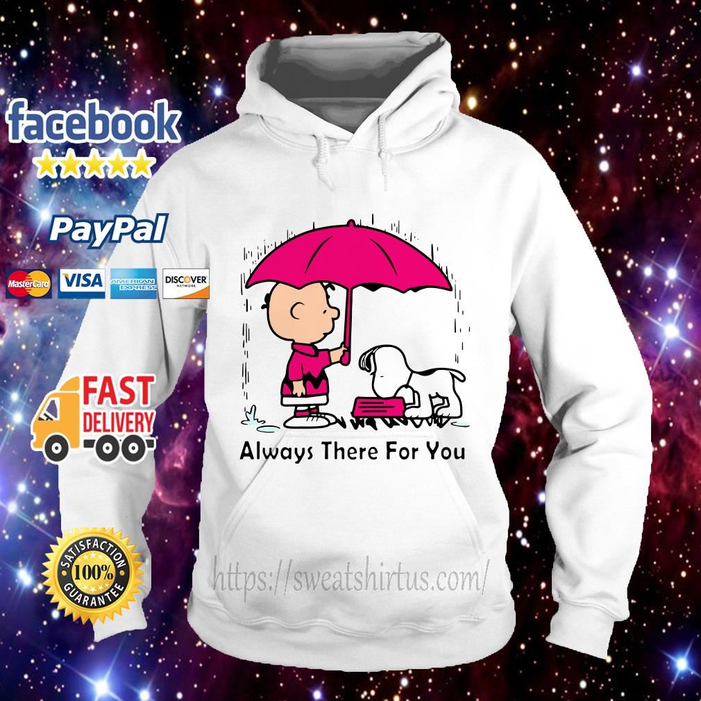 Snoopy and Charlie Brown always there for you Hoodie