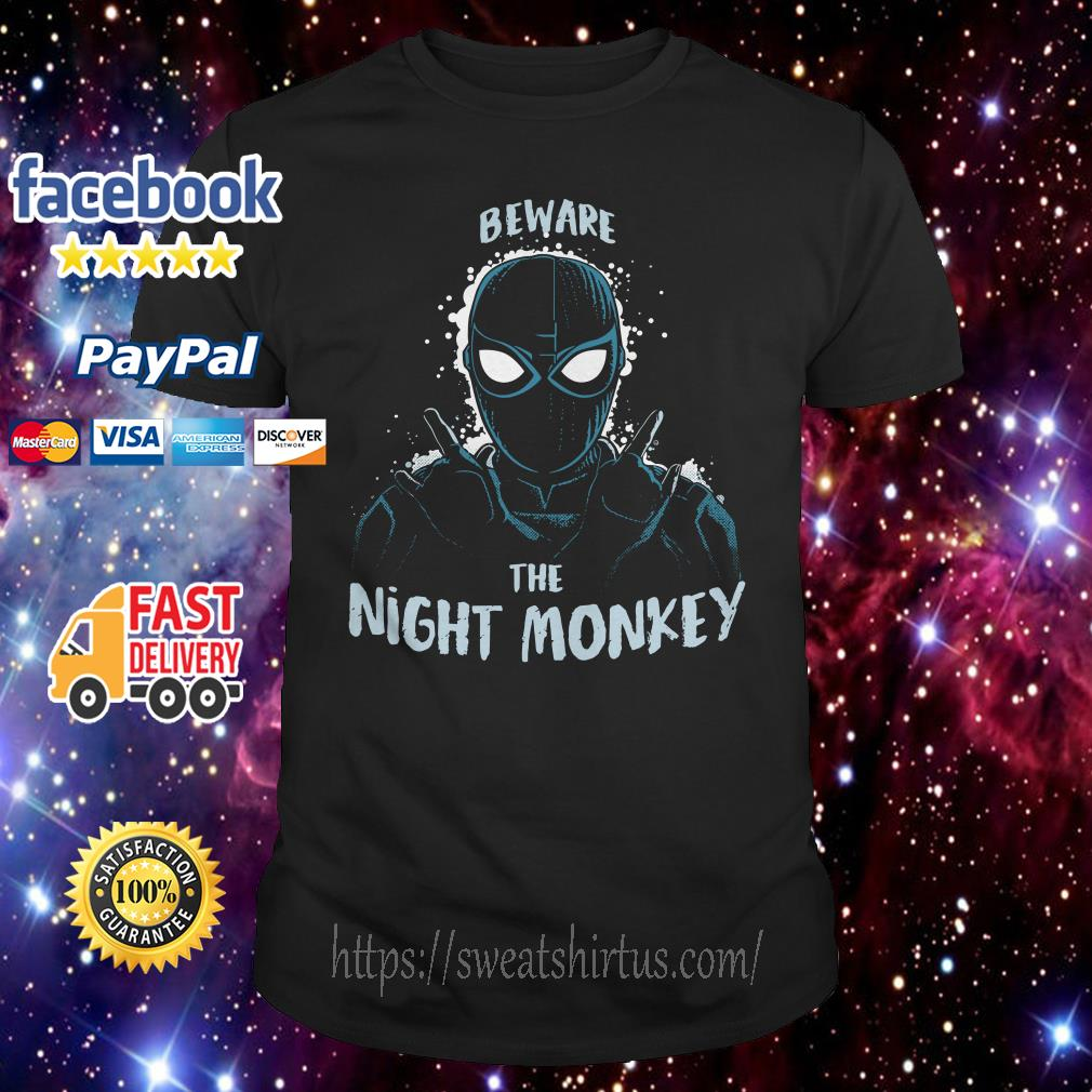 Spider-man beware the Night Monkey shirt