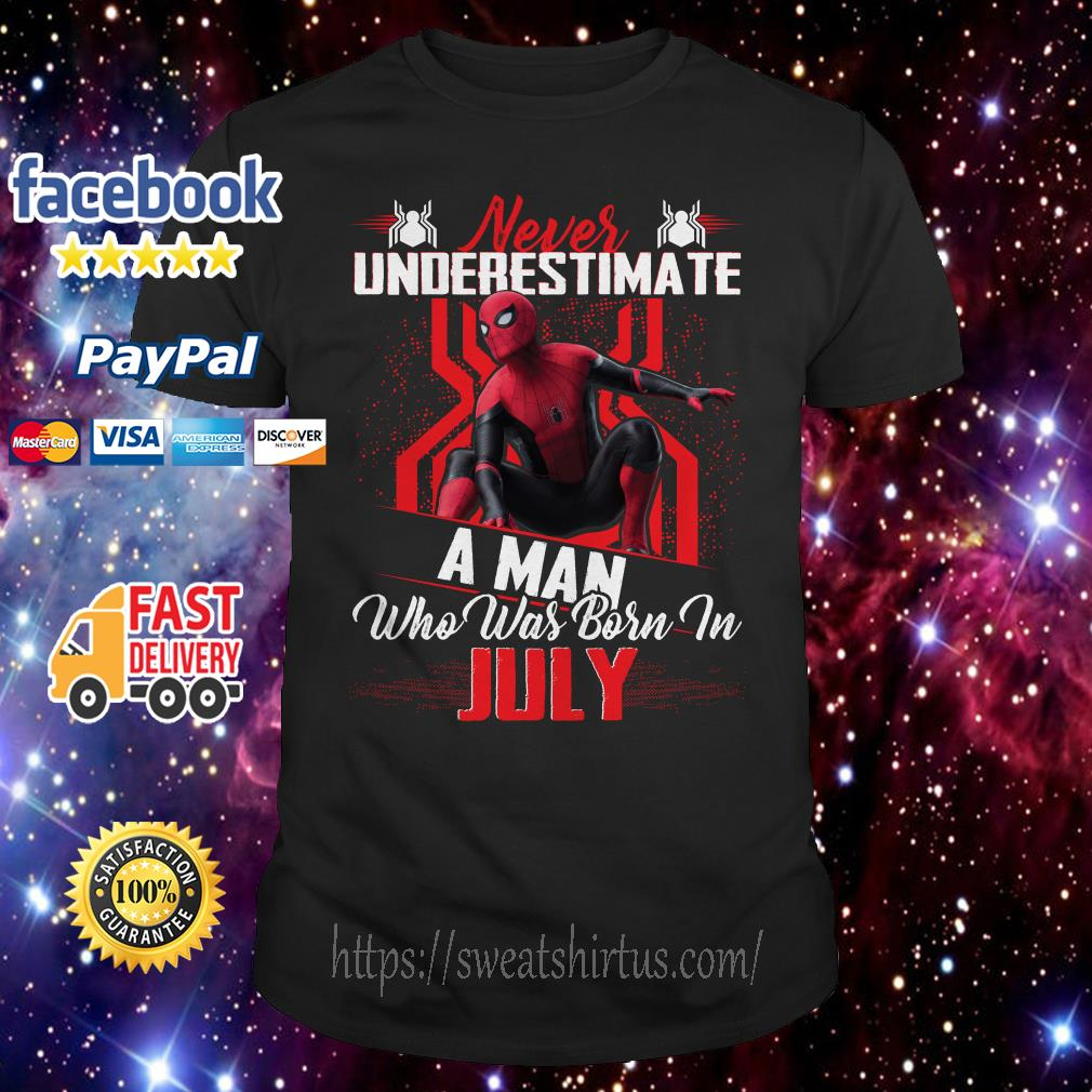 Spider-man Never underestimate a man who was born in July shirt