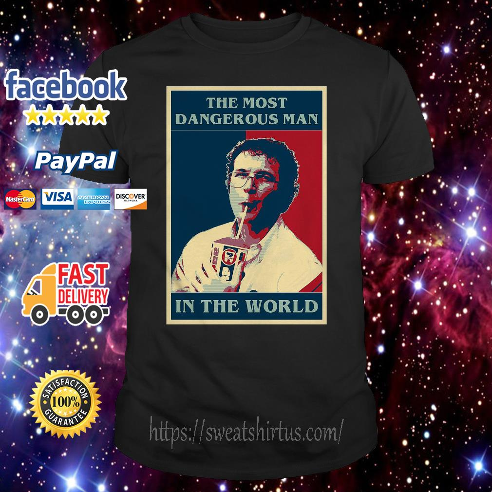 Stranger Things the most dangerous man in the world shirt