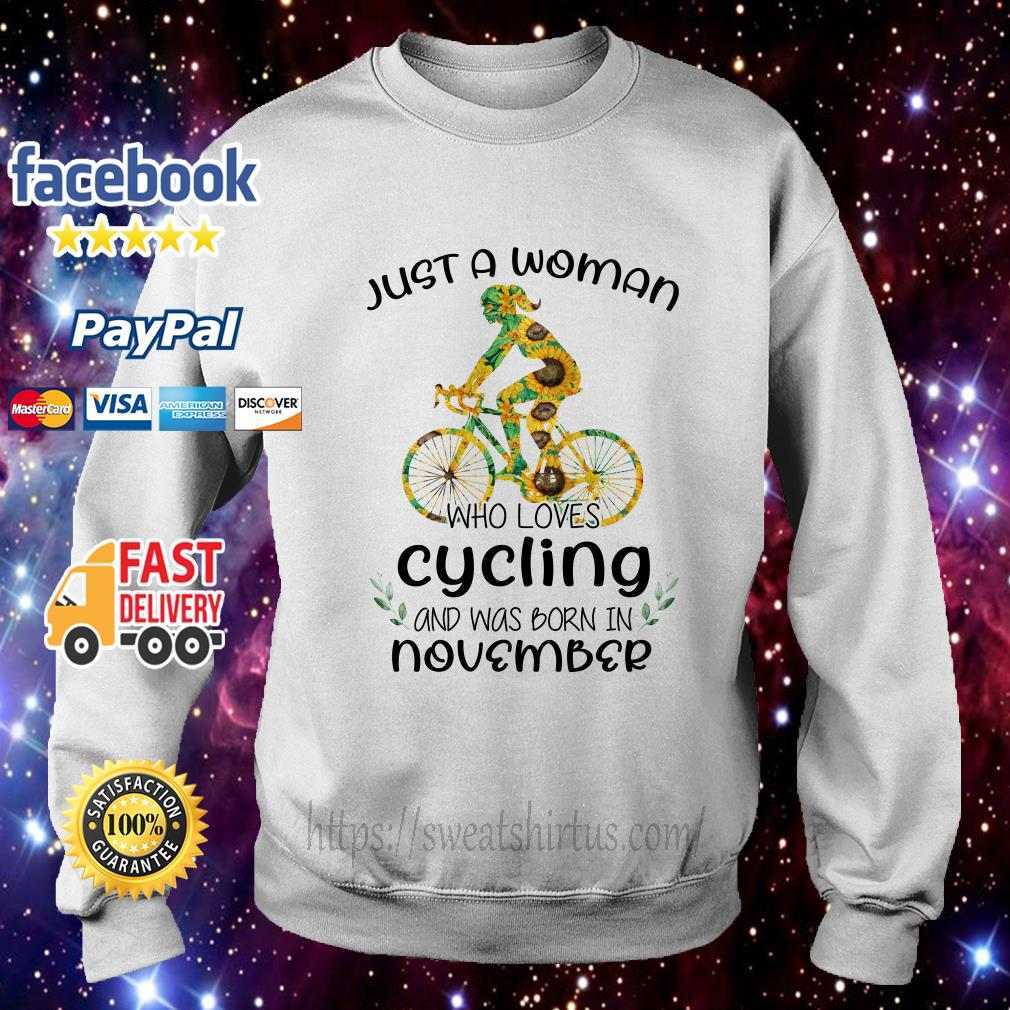 Sunflower just a woman who loves cycling and was born in November Sweater