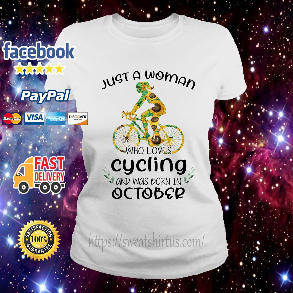 Sunflower just a woman who loves cycling and was born in October Ladies Tee