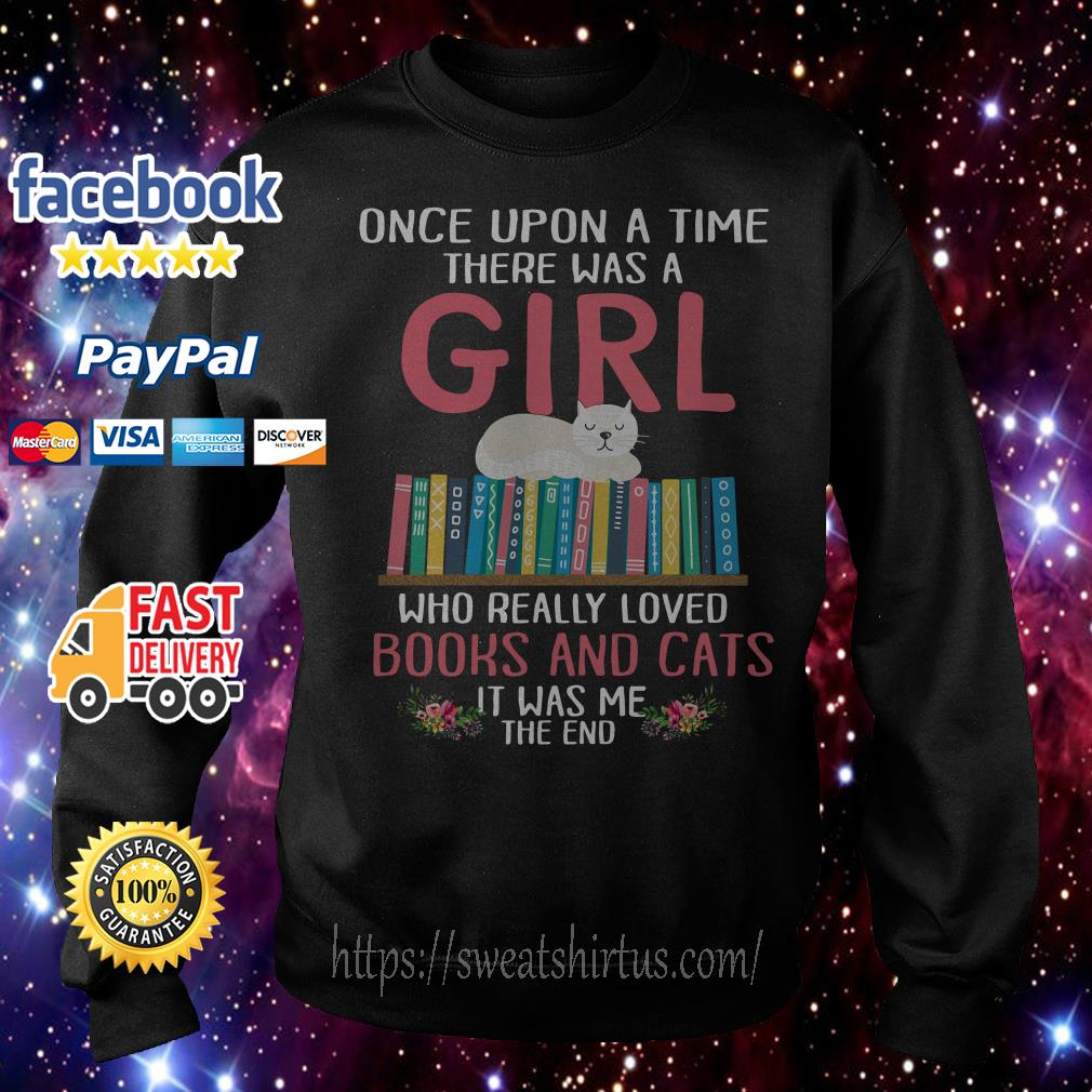 Once upon a time there was a girl who really loved books and cats it was me Sweater