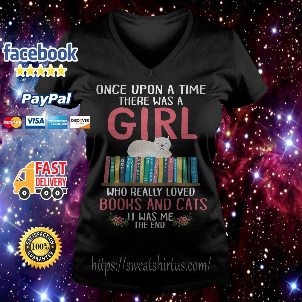 Once upon a time there was a girl who really loved books and cats it was me V-neck T-shirt