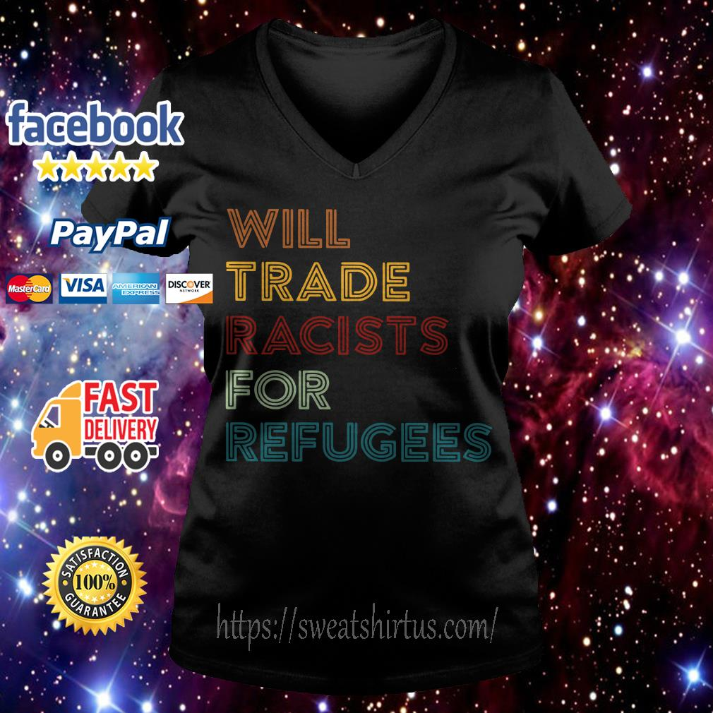 Will trade racists for refugees retro V-neck T-shirt
