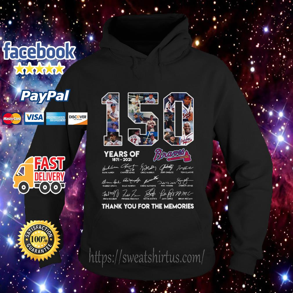 150 Years of Atlanta Braves 1871-2021 thank you for the memories signatures hoodie