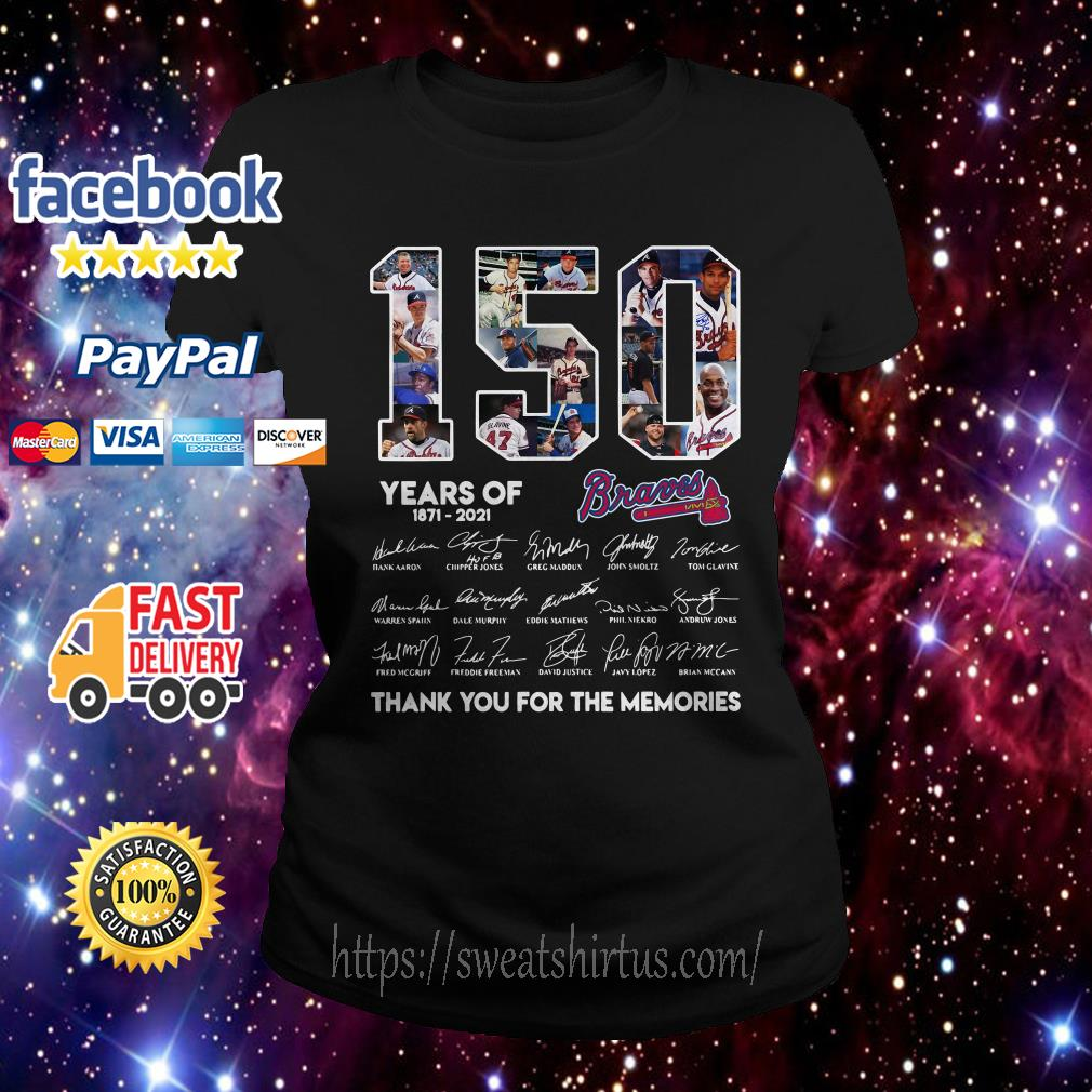 150 Years of Atlanta Braves 1871-2021 thank you for the memories signatures Ladies Tee