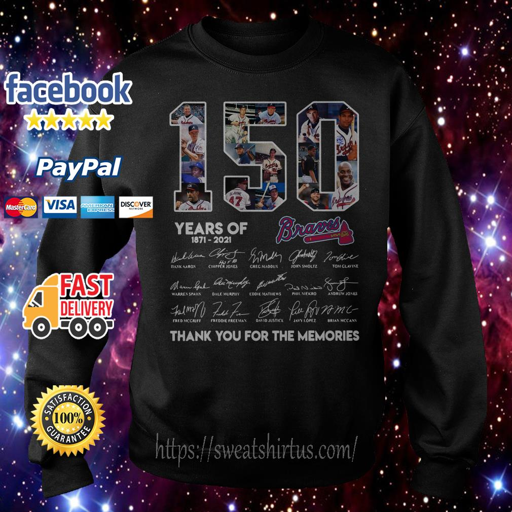 150 Years of Atlanta Braves 1871-2021 thank you for the memories signatures Sweater