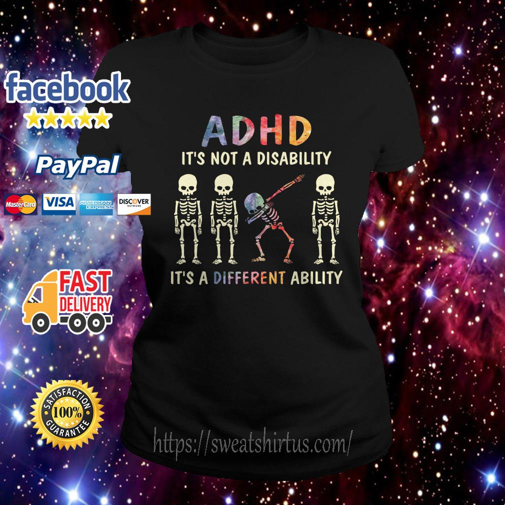 ADHD it's not a disability it's a different ability Skeletons Ladies Tee