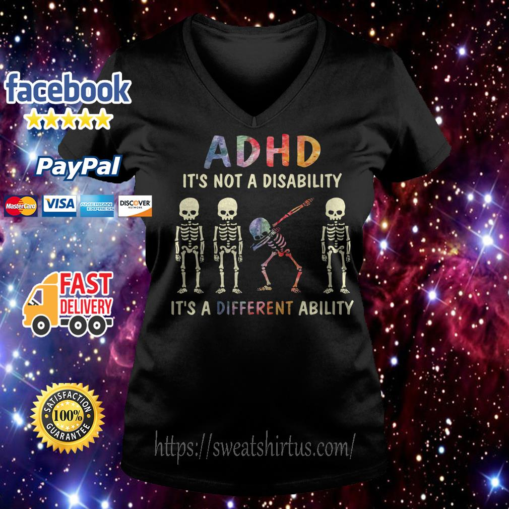 ADHD it's not a disability it's a different ability Skeletons V-neck T-shirt