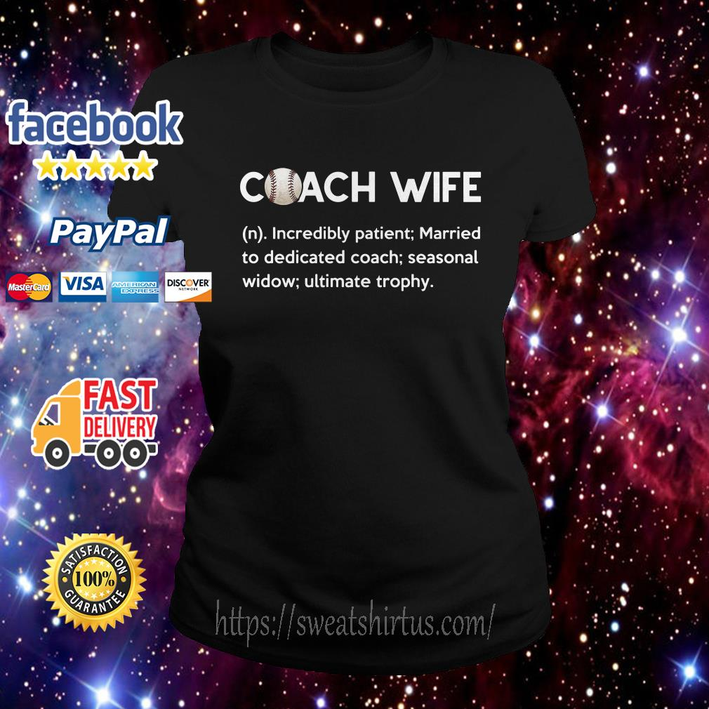 Baseball Coach Wife incredibly patient married to dedicated coach ladies tee