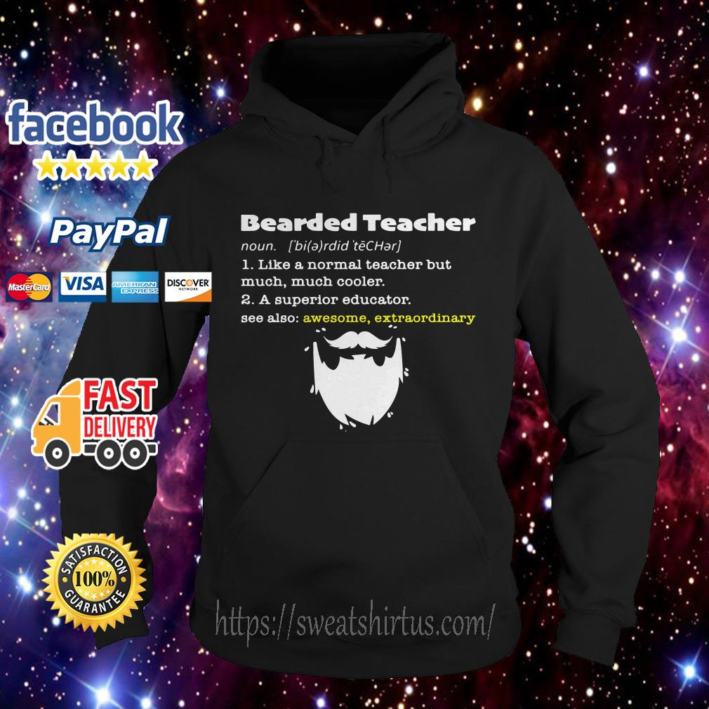 Bearded teacher like a normal teacher but much much cooler Hoodie