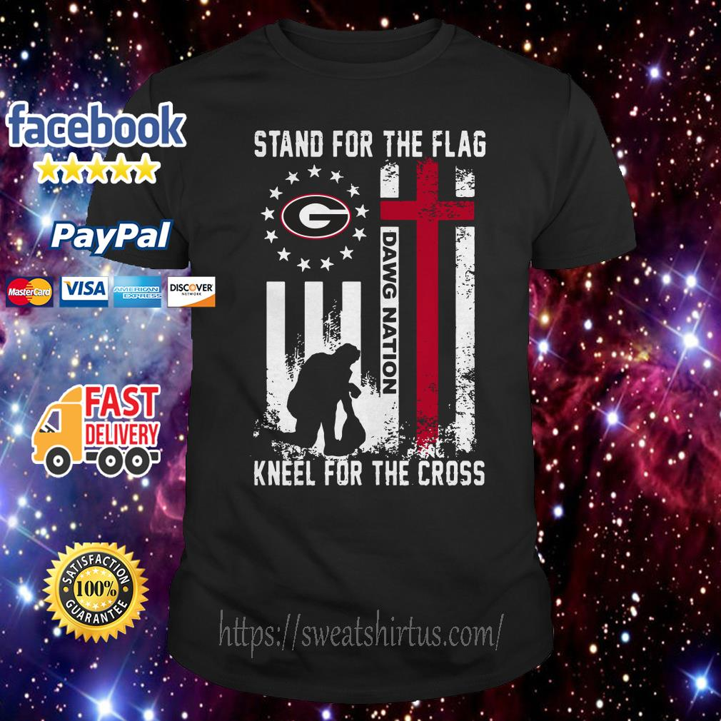 Betsy Ross Flag stand for the flag dawg nation kneel for the cross Georgia BullBetsy Ross Flag stand for the flag dawg nation kneel for the cross Georgia Bulldogs shirtdogs shirt