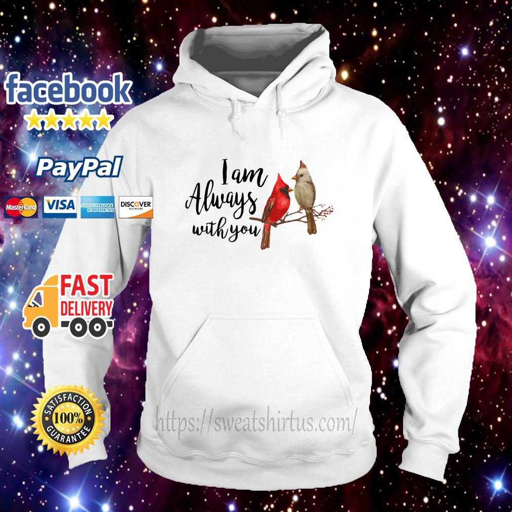 Birds I am always with you hoodie