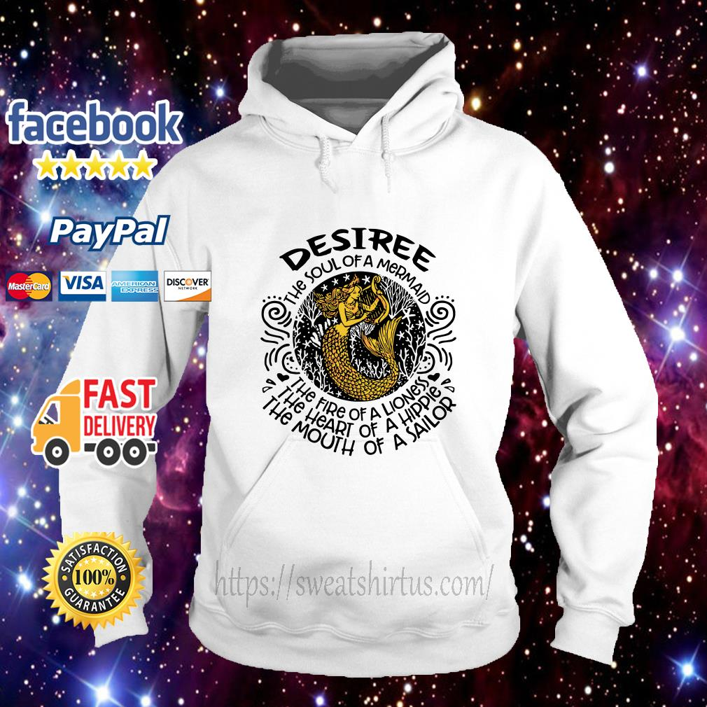 Desiree the soul of a mermaid the fire of a lioness the heart of a hippie hoodie
