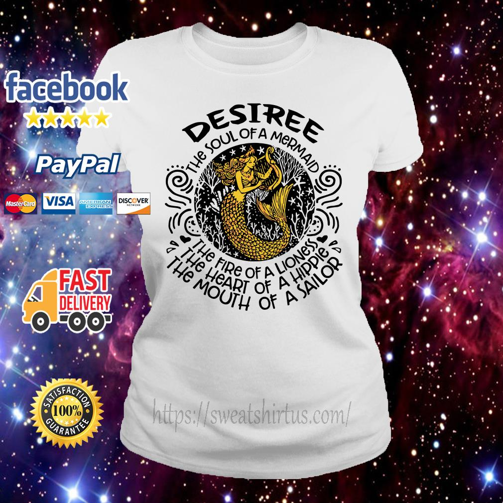 Desiree the soul of a mermaid the fire of a lioness the heart of a hippie ladies-tee