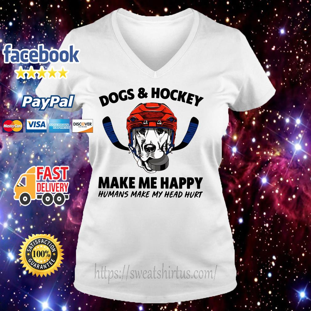 Dogs and hockey make me happy humans make my head hurt V-neck T-shirt