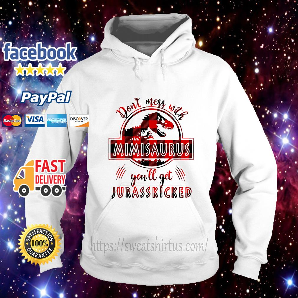 Don't mess with Mimisaurus you'll get Jurasskicked Hoodie