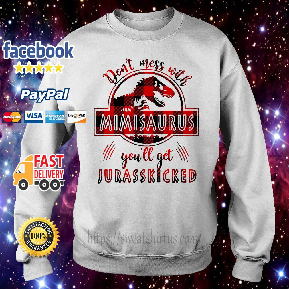 Don't mess with Mimisaurus you'll get Jurasskicked sweater