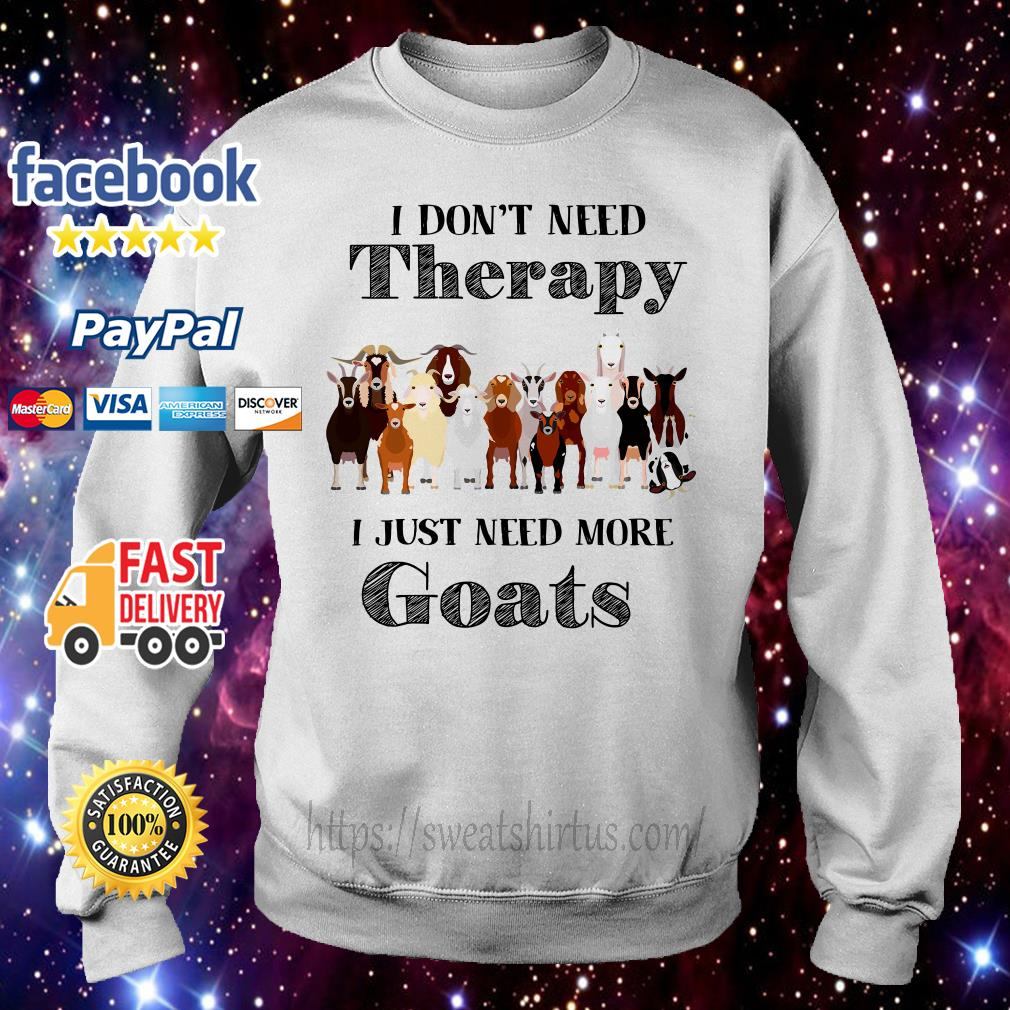 I don't need therapy I just need more Goats sweater