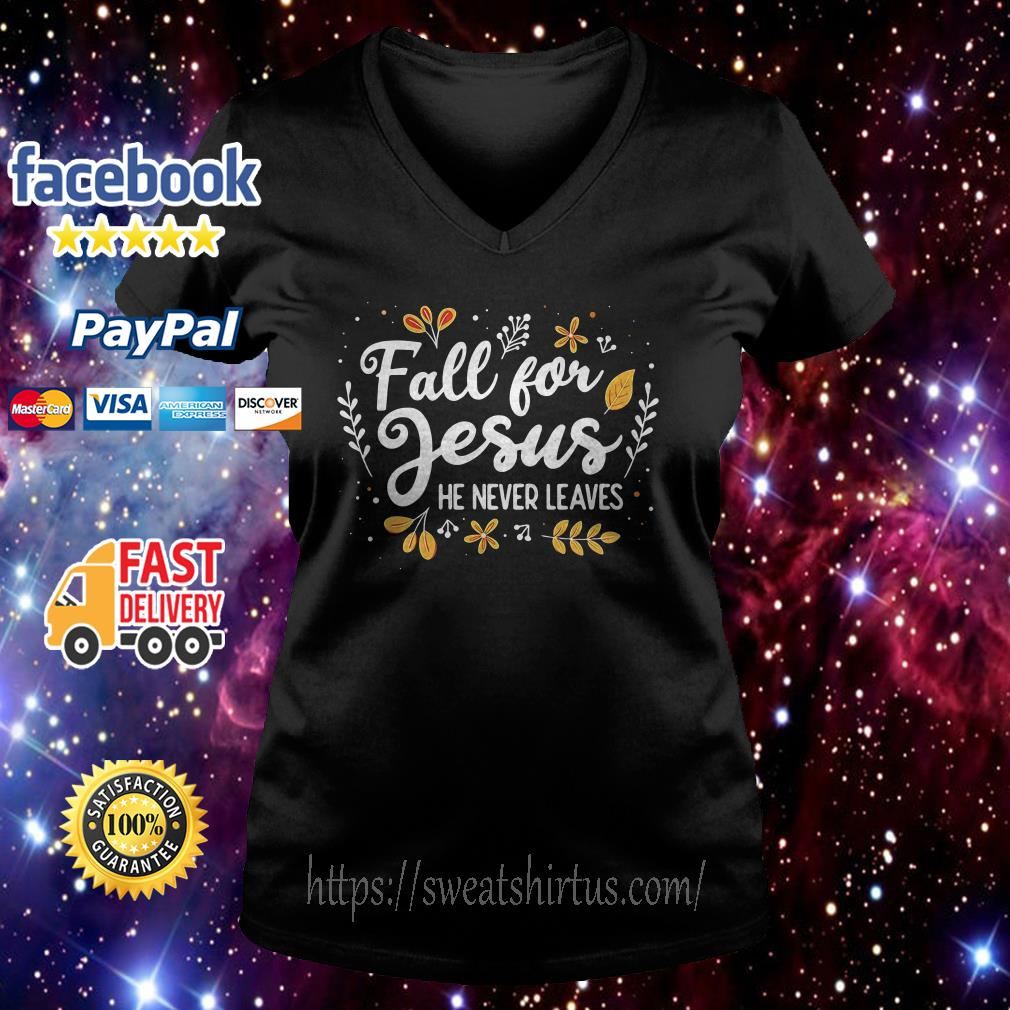 Fall for Jesus he never leaves V-neck T-shirt