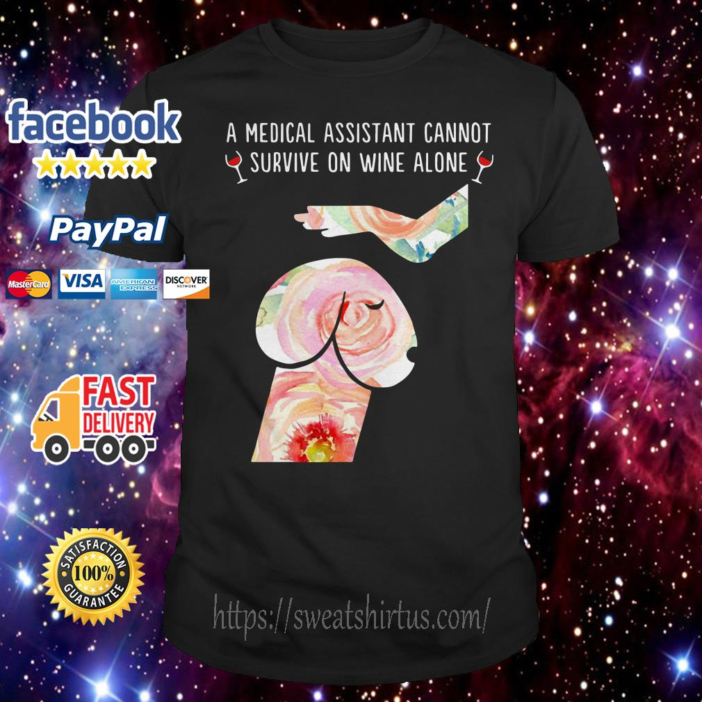Floral Penis dog a medical assistant cannot survive on wine alone shirt