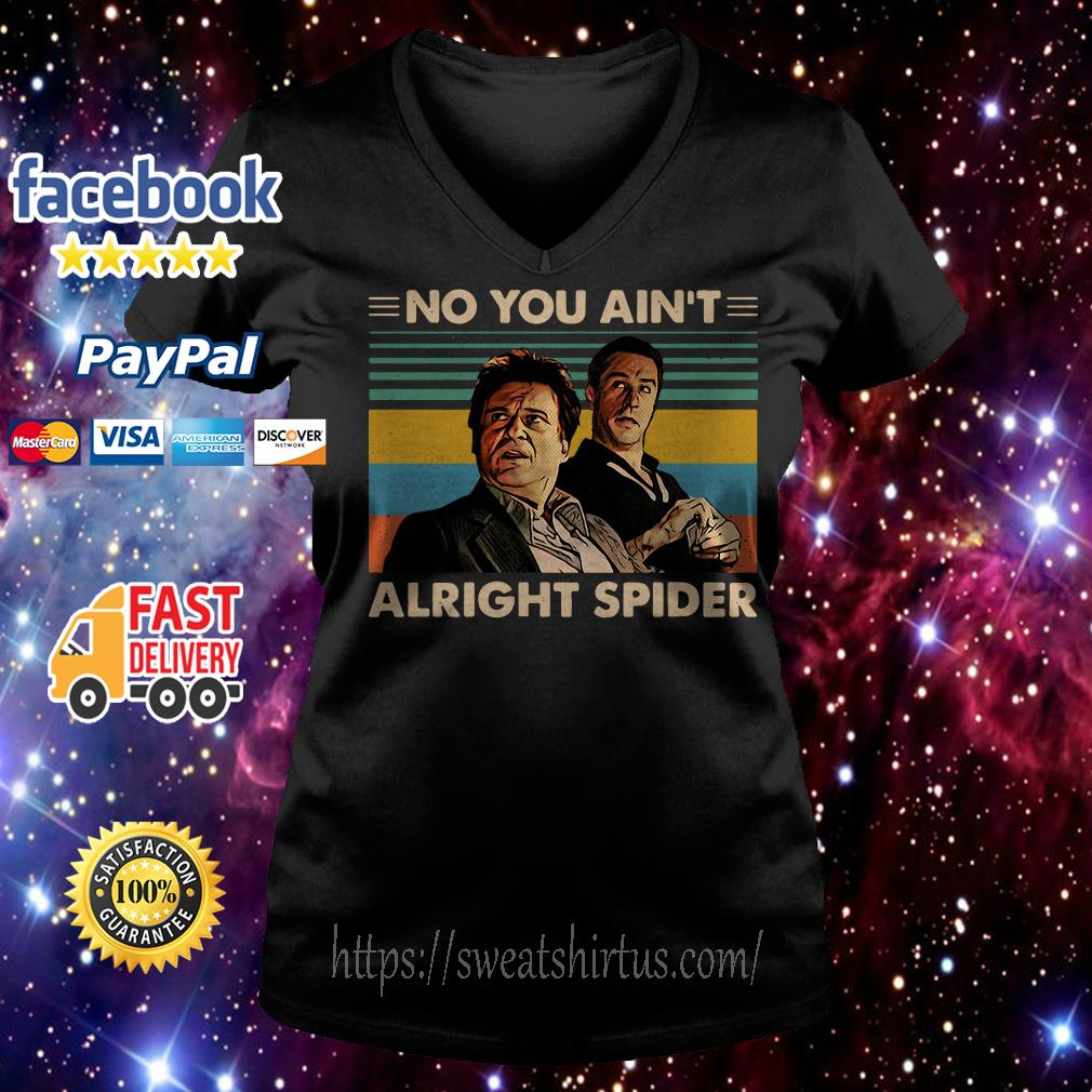 GoodFellas No you ain't alright spider vintage V-neck T-shirt