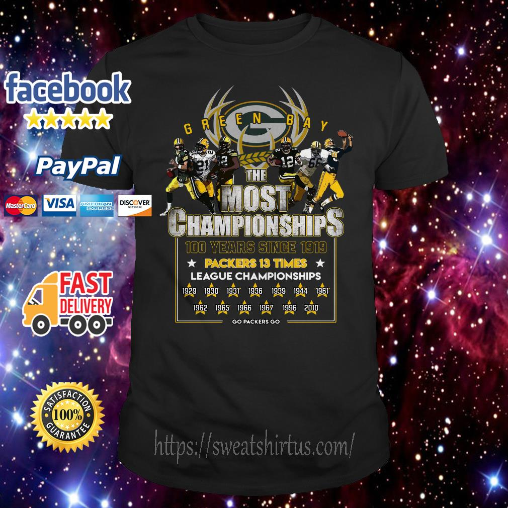 Green bay the most championships 100 years since 1919 packers 13 times shirt