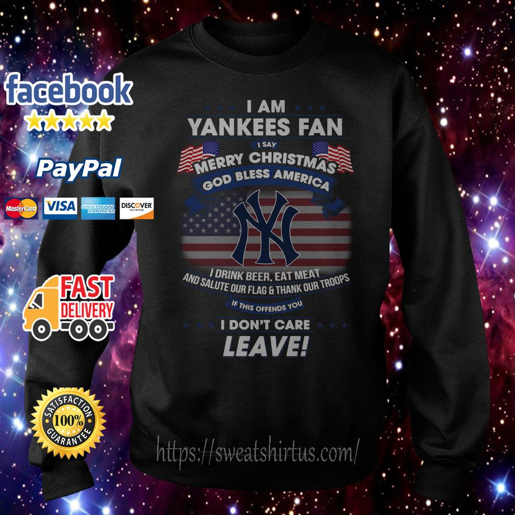 I am Yankees Fan I say Merry Christmas God bless America I drink beer Sweater