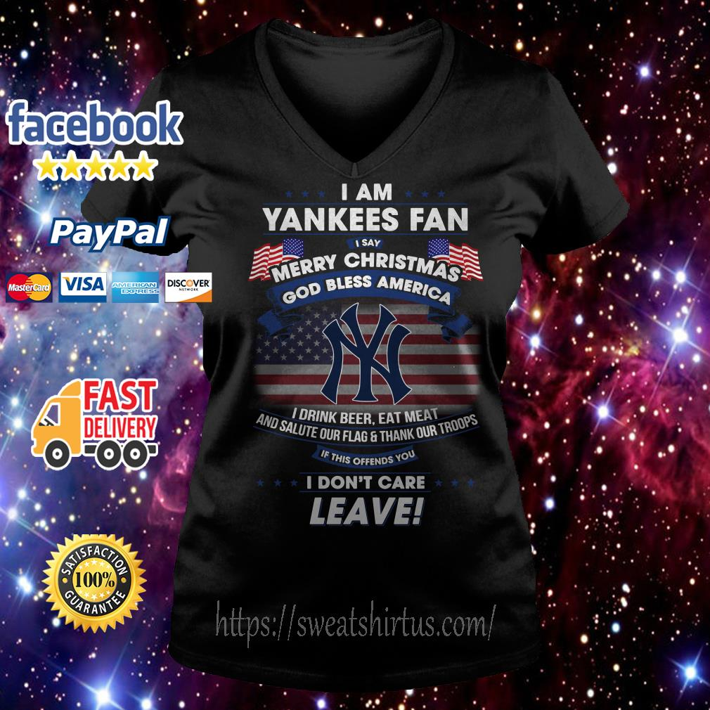 I am Yankees Fan I say Merry Christmas God bless America I drink beer V-neck T-shirt