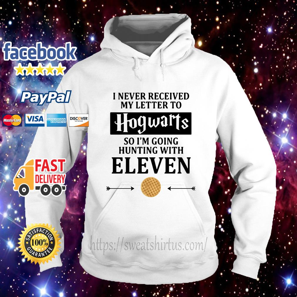I never received my letter to Hogwarts so I'm going to hunting with Eleven hoodie