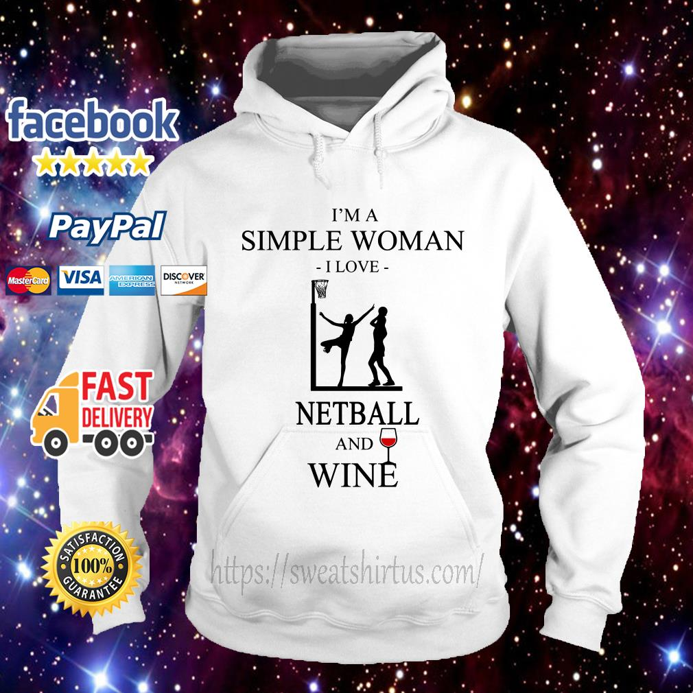 I'm a simple woman I love netball and wine Hoodie