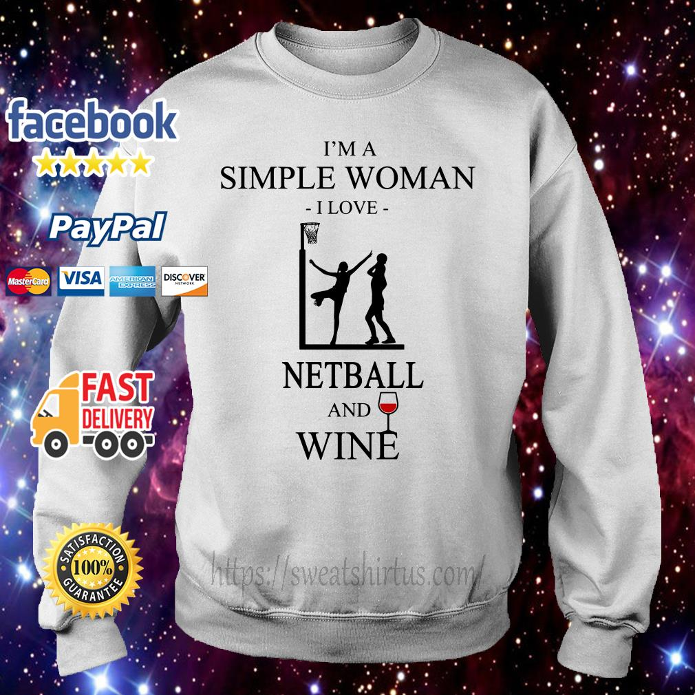 I'm a simple woman I love netball and wine Sweater