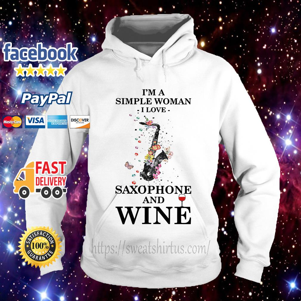 I'm a simple woman I love Saxophone and wine floral Hoodie