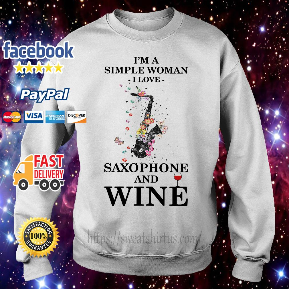 I'm a simple woman I love Saxophone and wine floral Sweater