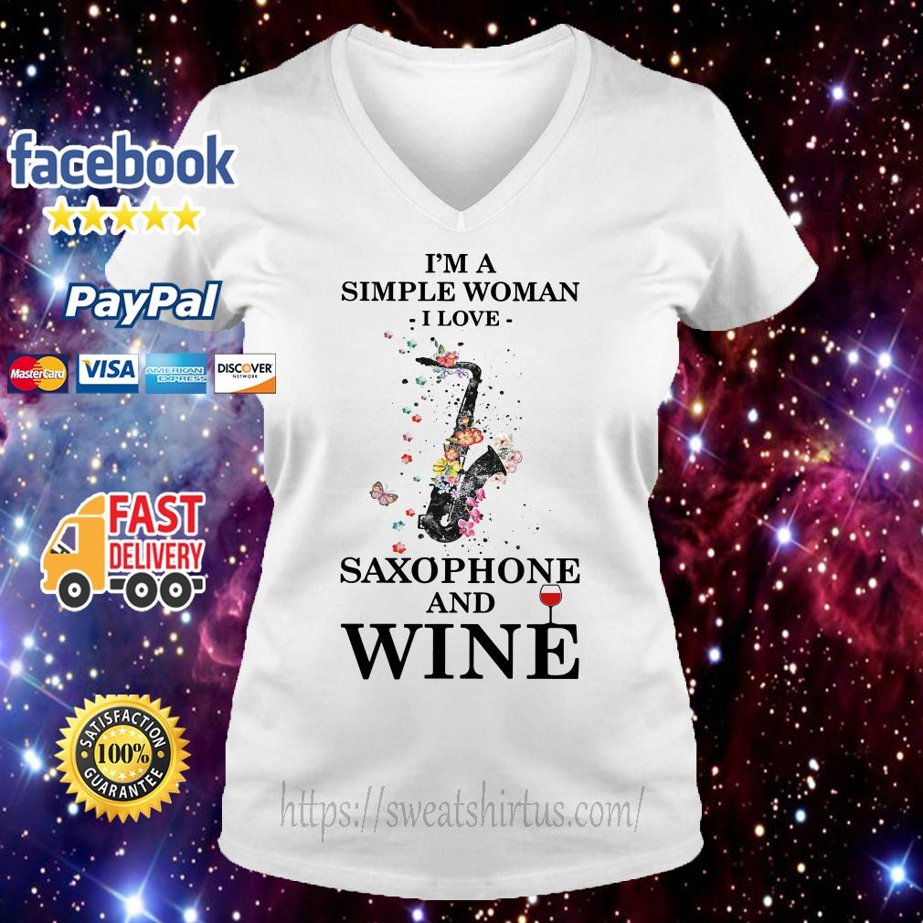 I'm a simple woman I love Saxophone and wine floral V-neck T-shirt